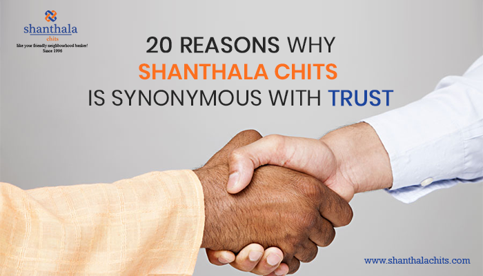 20 Reasons Why Shanthala Chits is Synonymous With Trust