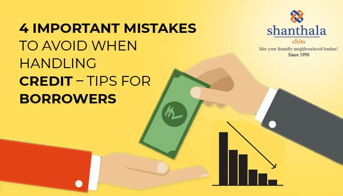 4 IMPORTANT MISTAKES TO AVOID WHEN HANDLING CREDIT – TIPS FOR BORROWERS